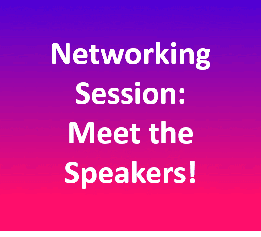 Networking Session: Meet the Speakers!